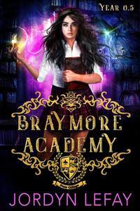 Braymore Academy: Year 0.5