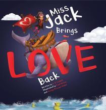 Miss Jack Brings Love Back