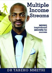 MULTIPLE INCOME STREAMS: Seven inspirational secrets to success