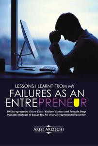 Lessons I Learnt From My Failures as an Entrepreneur
