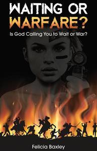 Waiting or Warfare?
