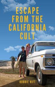 Escape From The California Cult