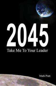 2045 - Take Me To Your Leader