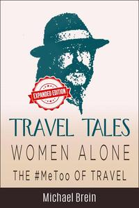 Travel Tales: Women Alone — The #MeToo of Travel!