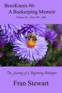 BeesKnees #6: A Beekeeping Memoir
