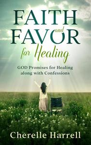 Faith and Favor For Healing