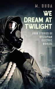We Dream at Twilight, Weird Science Fiction