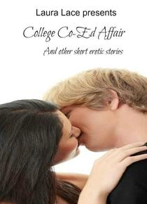 A College Co-ed Affair and other erotic short stories