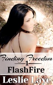 Finding Freedom 1: FlashFire