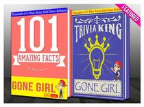 Gone Girl - 101 Amazing Facts & Trivia King!