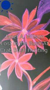 Lost in The Bush at Crab Bush Hunting