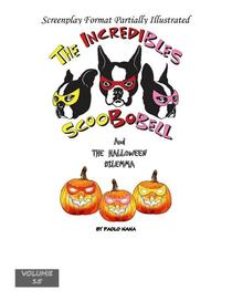 The Incredibles Scoobobell And The Halloween Dilemma (Volume 15)