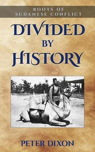 Divided by History: Roots of Sudanese Conflict