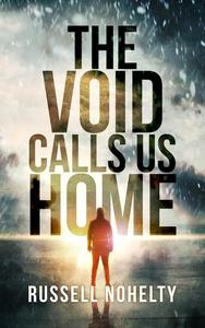 The Void Calls Us Home