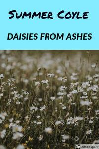 Daisies From Ashes