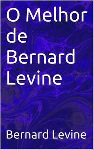 O Melhor de Bernard Levine