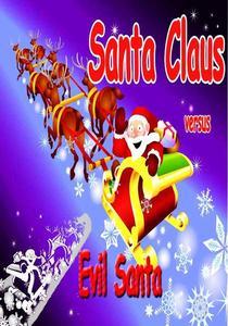 Santa Claus Versus Evil Santa