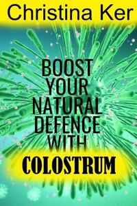 Boost Your Natural Defence With Colostrum
