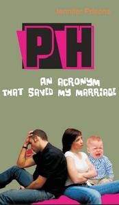 PH - An Acronym That Saved My  Marriage