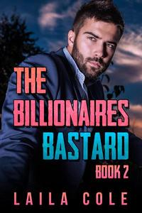 The Billionaire's Bastard - Book 2