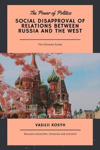 Social Disapproval of Relations Between Russia and the West: the Power of Politics