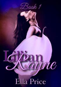 The Lillian Rayne Trilogy: Book 1