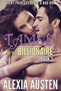 Tamed By The Billionaire (Book 3)