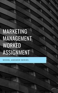 Marketing Management Worked Assignment