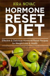 Hormone Reset Diet: Effective & Delicious Hormone Reset Recipes for Weight Loss & Health