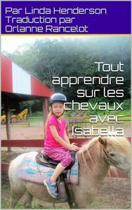 Tout apprendre sur les chevaux avec Isabella