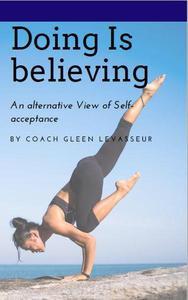 Doing is Believing