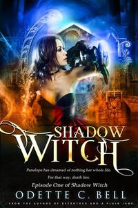 Shadow Witch Episode One