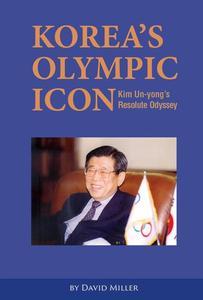Korea's Olympic Icon: Kim Un-yong's Resolute Odyssey