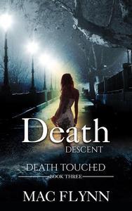 Death Descent: Death Touched #3 (Urban Fantasy Romance)