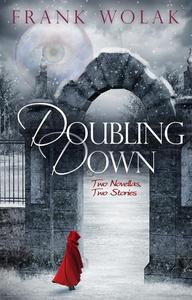Doubling Down: Two Novellas, Two Stories