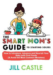 The Smart Mom's Guide to Starting Solids