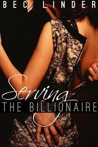 Serving the Billionaire