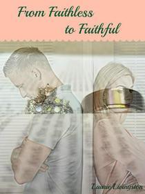 From Faithless to Faithful