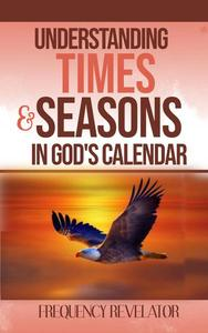 Understanding Times and Seasons in God's Calendar