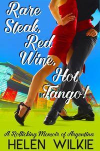 Rare Steak, Red Wine, Hot Tango!