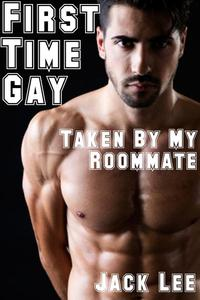 First Time Gay: Taken by My Roommate