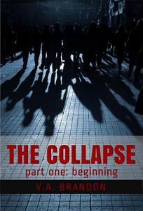 The Collapse (Part One: Beginning)