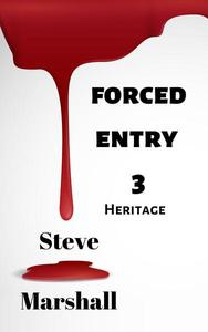 Forced Entry 3: Heritage