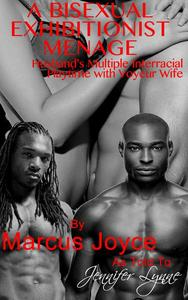 A Bisexual Exhibitionist Menage: Husband's Multiple Interracial Playtime with Voyeur Wife