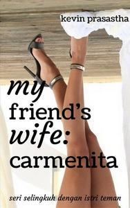 My Friend's Wife: Carmenita
