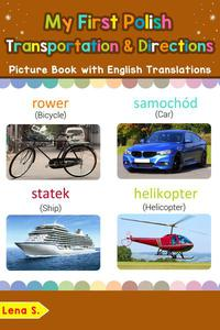 My First Polish Transportation & Directions Picture Book with English Translations