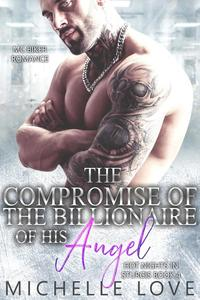 The Compromise of the Billionaire and His Angel: MC Biker Romance