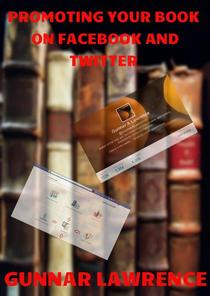 Promoting Your Book on Facebook & Twitter Second Edition
