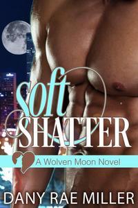 Soft Shatter
