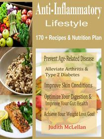 Anti-Inflammatory Lifestyle - 170 + Recipes and Nutrition Plan